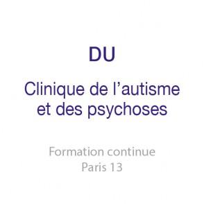 DU Clinique de l&#8217;Autisme et des Psychoses <br />Approche clinique, psychopathologique, anthropologique et institutionnelle