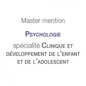 Master mention Psychologie spécialité Clinique et développement de l'enfant et de l'adolescent