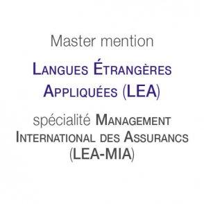 Master mention Langues Étrangères Appliquées spécialité Management international des assurances (LEA –MIA)