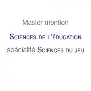 Master mention Sciences de l'éducation spécialité Sciences du jeu