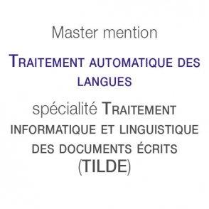 Master mention Traitement automatique des langues spécialité Traitement informatique et linguistique des documents écrits (TILDE)